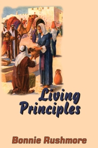 Living Principlies: Gleanings from Unnamed and Named Bible Characters